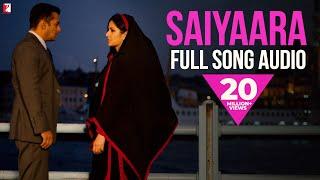 Saiyaara - Full Song Audio | Ek Tha Tiger | Mohit Chauhan | Taraannum Mallik |  Sohail Sen