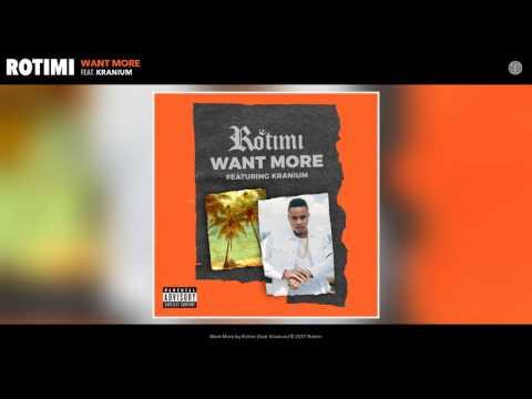 Rotimi - Want More feat. Kranium (Audio)