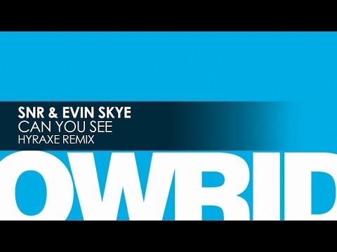 SNR & Evin Skye - Can You See (Hyraxe Remix)