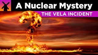 The Vela Incident: Greatest Nuclear Mystery Ever
