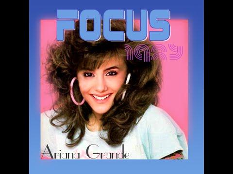 80s Remix: Focus - Ariana Grande