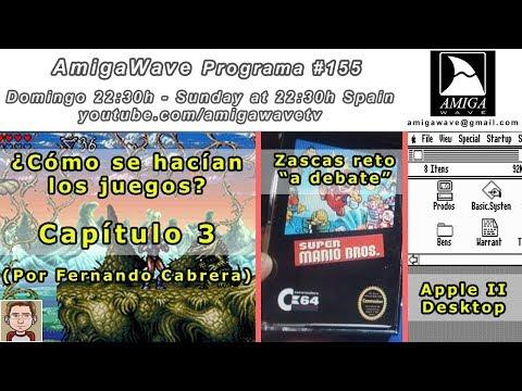 AmigaWave 155 - ¿cómo se hacían los juegos? con Fernando Cabrera, zascas retro y Apple II Desktop.