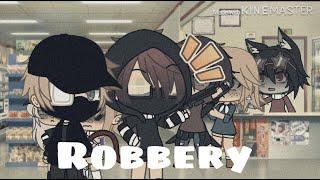Robbery [Gacha Life Comedy Skit] GL || Just Cameron | (• ◡•)|