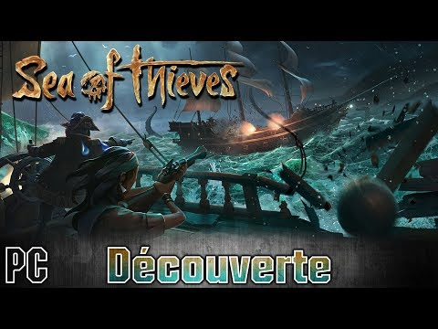 Sea of Thieves - Découverte [FR] Gameplay simple mais efficace ...