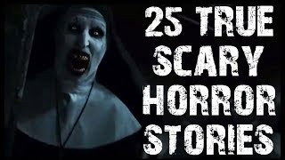 25 TRUE Terrifying Scary Stories To Tell In The Dark   Mega Compilation   (Scary Stories)