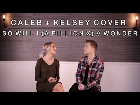 So Will I (A Billion X) / Wonder | Caleb and Kelsey Worship Medley