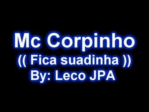 Baixar Música do Momento FUNK 2010 - Mc Corpinho - Fica Suadinha - By Leco JPA.wmv