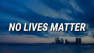 Tom MacDonald - No Lives Matter [LYRICS]