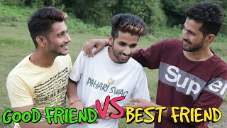 GOOD FRIEND VS BEST FRIEND     FUNNY VIDEO    KANGRA BOYS 2018