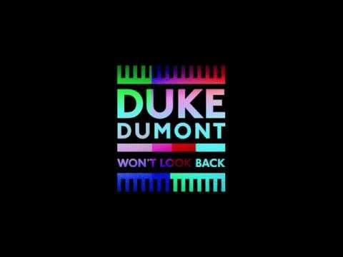 Duke Dumont - Won't Look Back