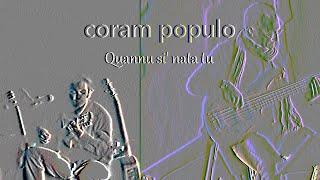 Coram Populo - Quannu si' nata tu