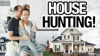 FINDING OUR DREAM HOME: COME HOUSE HUNT WITH US!