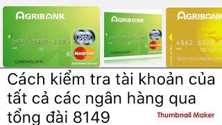 Agribank : Cách kiểm tra số dư tài khoản mọi ngân hàng - qua tổng đài 8149