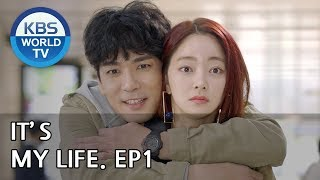 It's My Life | 비켜라 운명아 - Ep.1 [SUB : ENG,CHN,IND / 2018.11.12]