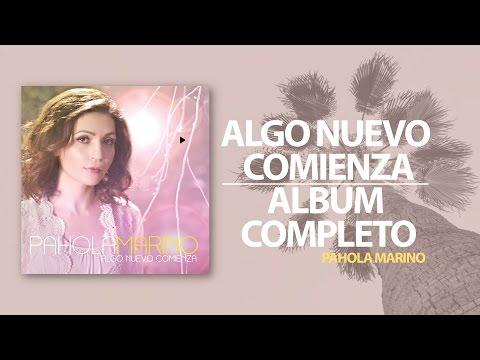 Algo Nuevo Comienza- Pahola Marino [Album Completo]