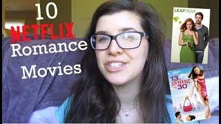 10 BEST ROMANTIC MOVIES ON NETFLIX | MAY 2018