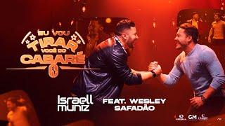 Israell Muniz -  Eu vou tirar você do cabaré  - Feat: Wesley Safadão