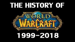 The History of World of Warcraft 1999-2018 - YouTube