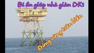 Bí quyết giúp các nhà giàn DK1 30 năm đứng vững trên biển trước mọi kẻ thù