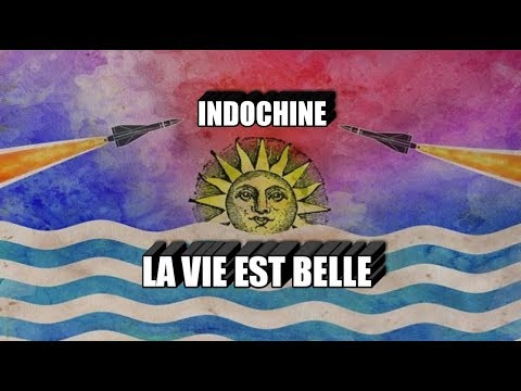 Paroles Indochine - La Vie est Belle