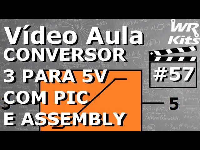 CONVERSOR 3 PARA 5V COM PIC E ASSEMBLY | Vídeo Aula #57