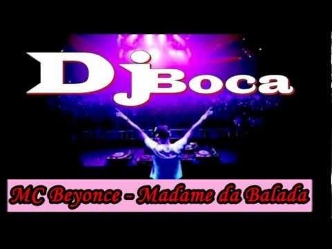 Baixar MC Beyonce - Madame da Balada ( DJ BOCA PRODUÇÕES ) ( Lançamento 2013 )