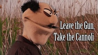 Leave the Gun Take the Cannoli Gangster Puppet Parody Remix