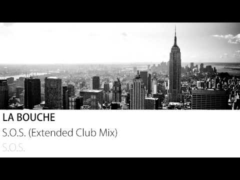 La Bouche - S.O.S. (Extended Club Mix)