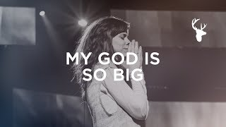 My God Is So Big - Steffany Gretzinger | Bethel Music Worship
