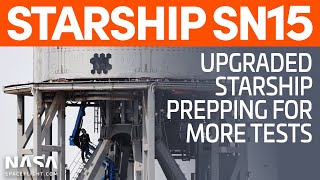 Starship SN15 Preparing for More Tests | SpaceX Boca Chica