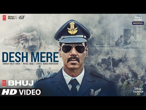 Desh Mere song from Bhuj: The Pride Of India - Ajay Devgn, Sanjay Dutt, Sonakshi Sinha