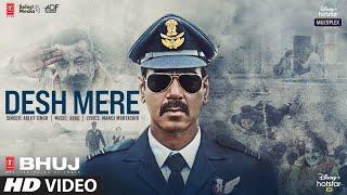 DESH MERE Arijit Singh (Bhuj: The Pride Of India)