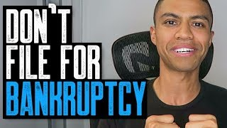 WHY WOULD YOU FILE FOR CHAPTER 7 or CHAPTER 13 BANKRUPTCY?    HELP!    DON'T FILE FOR BANKRUPTCY!