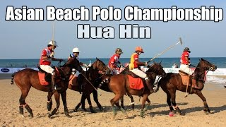 Hua Hin Asian Beach Polo Championship InterContinental