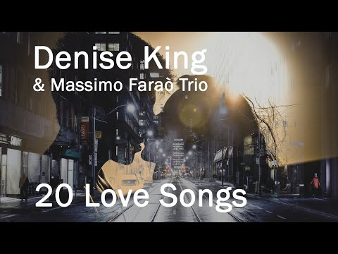 Denise King Ft. Massimo Faraò Trio | 20 Love Songs | Smooth Jazz Songs