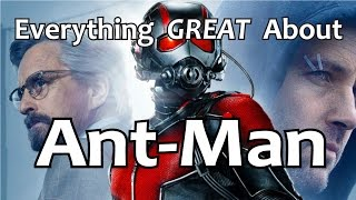 Everything GREAT About Ant-Man!