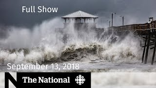 The National for September 13, 2018 — Hurricane Florence, Uber, At Issue
