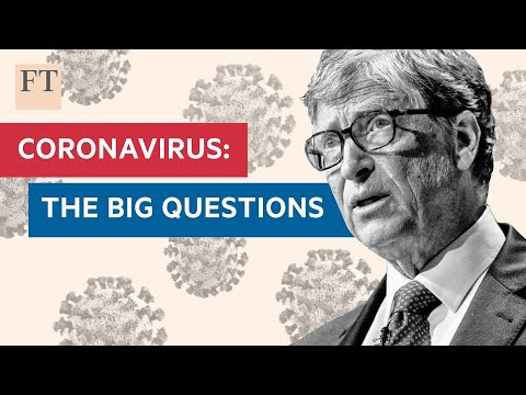 Coronavirus: Bill Gates speaks to the FT about how to tackle the pandemic