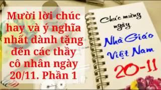 Mười lời chúc hay và ý nghĩa nhất dành tặng đến các thầy cô nhân ngày 20 tháng 11. Phần 1