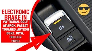 Electronic park brake on Wolkswagen tiguan, Golf, Polo, Passat, Touareg, Arteon, Amarok range