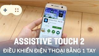 Vật Vờ| Assistive Touch - Ứng dụng không thể thiếu cho smartphone màn hình lớn