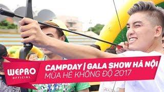 Mùa Hè Không Độ 2017 | Campday | Gala Show Hà Nội