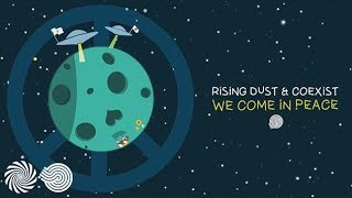 Rising Dust & Coexist - We Come in Peace