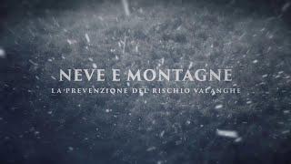 DOCUMENTARIO - Neve e Montagne. La prevenzione del rischio valanghe
