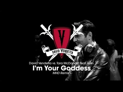 David Vendetta vs. Tara McDonald - I'm Your Goddess (MHD Remix)