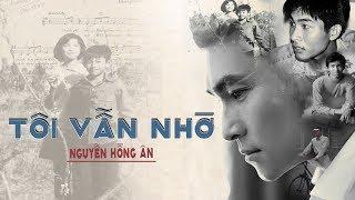 Album TÔI VẪN NHỚ - Nguyễn Hồng Ân - Album Bolero Mới Hay Nhất 2018