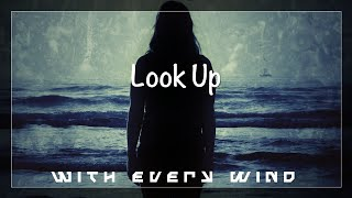 With Every Wind - Look Up (Lyric Video)