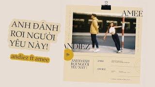 Anh Đánh Rơi Người Yêu Này - Andiez ft. AMEE | OST #TTVKOBE