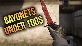 CSGO Best Cheap Bayonets Under 100$