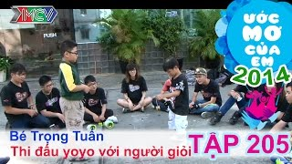 Thi đấu yoyo với người giỏi - Nguyễn Trọng Tuấn | ƯỚC MƠ CỦA EM | Tập 205